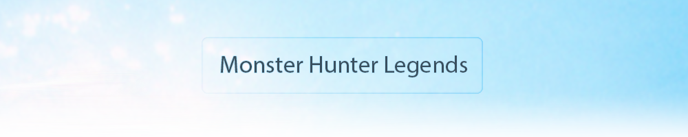 Monster Hunter Legends